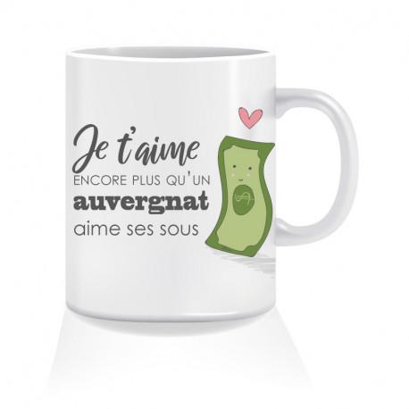 Mug Je t'aime Encore Plus Qu'un Auvergnat