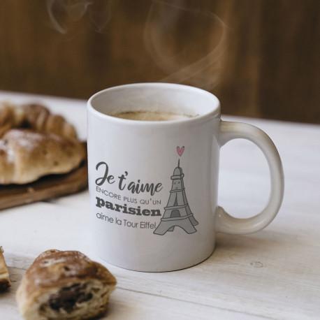 Mug Je t'aime encore plus qu'un Parisien aime la Tour Eiffel